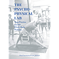 The Psychophysical Lab: Yoga Practice and the Mind-Body Problem (English Edition)