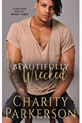 Beautifully Wrecked (Candied Crush Book 3) Kindle Edition