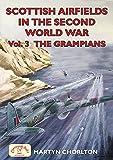 Scottish Airfields: Grampians v. 3 (Airfields Series)