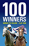 100 Winners: Horses to Follow Flat 2016
