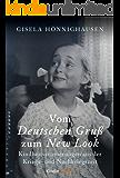 Vom Deutschen Gruß zum New Look - Kindheitserinnerungen aus der Kriegs- und Nachkriegszeit (Kindle Single) (German Edition)