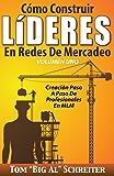 Cómo Construir LíDERES En Redes De Mercadeo Volumen Uno: Creación Paso A Paso De Profesionales En MLM (Spanish Edition)