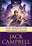 The Wrath of the Great Guilds (The Pillars of Reality Book 6)