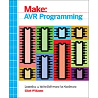 Make: AVR Programming: Get Under the Hood of the AVR Microcontroller Family