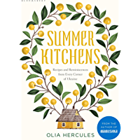 Summer Kitchens: The perfect summer cookbook (English Edition)