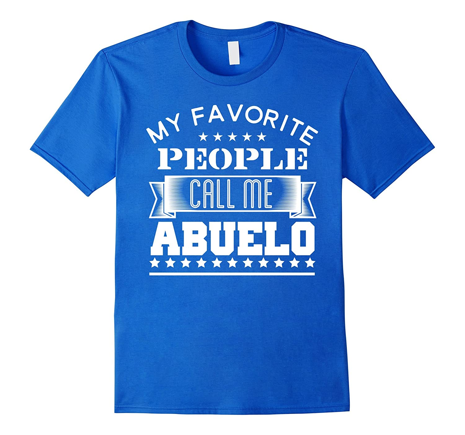be47b88e4267 My Favorite People Call Me Abuelo T-Shirt Grandfather Gift-ANZ ...