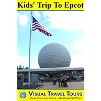 Epcot Tour for Kids: A Self-guided Pictorial Walking Tour (Tours4Mobile, Visual Travel Tours Book 158)