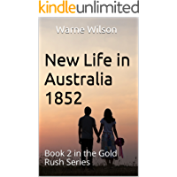 New life in Australia 1852: Book 2 in the Gold Rush Series