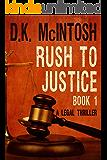 Rush To Justice -1: A Brady Flynn Novel: Brady Flynn Legal Thriller Series Book 1