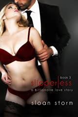 Slipperless #3: A Billionaire Love Story (Billionaire Romance: Slipperless Series) Kindle Edition