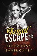 Royal Escape #6 Kindle Edition