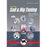 Illustrated Sail & Rig Tuning: Genoa & mainsail trim, spinnaker & gennaker, rig tuning (Illustrated Nautical Manuals)