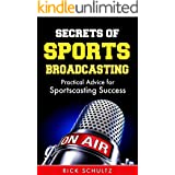 Secrets of Sports Broadcasting: Practical Advice for Sportscasting Success
