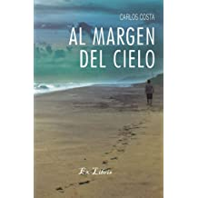 Al margen del cielo (Spanish Edition) Jul 3, 2017