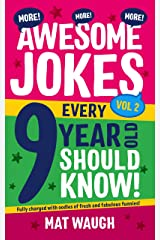More Awesome Jokes Every 9 Year Old Should Know!: Fully charged with oodles of fresh and fabulous funnies! (Awesome Jokes for Kids) Kindle Edition