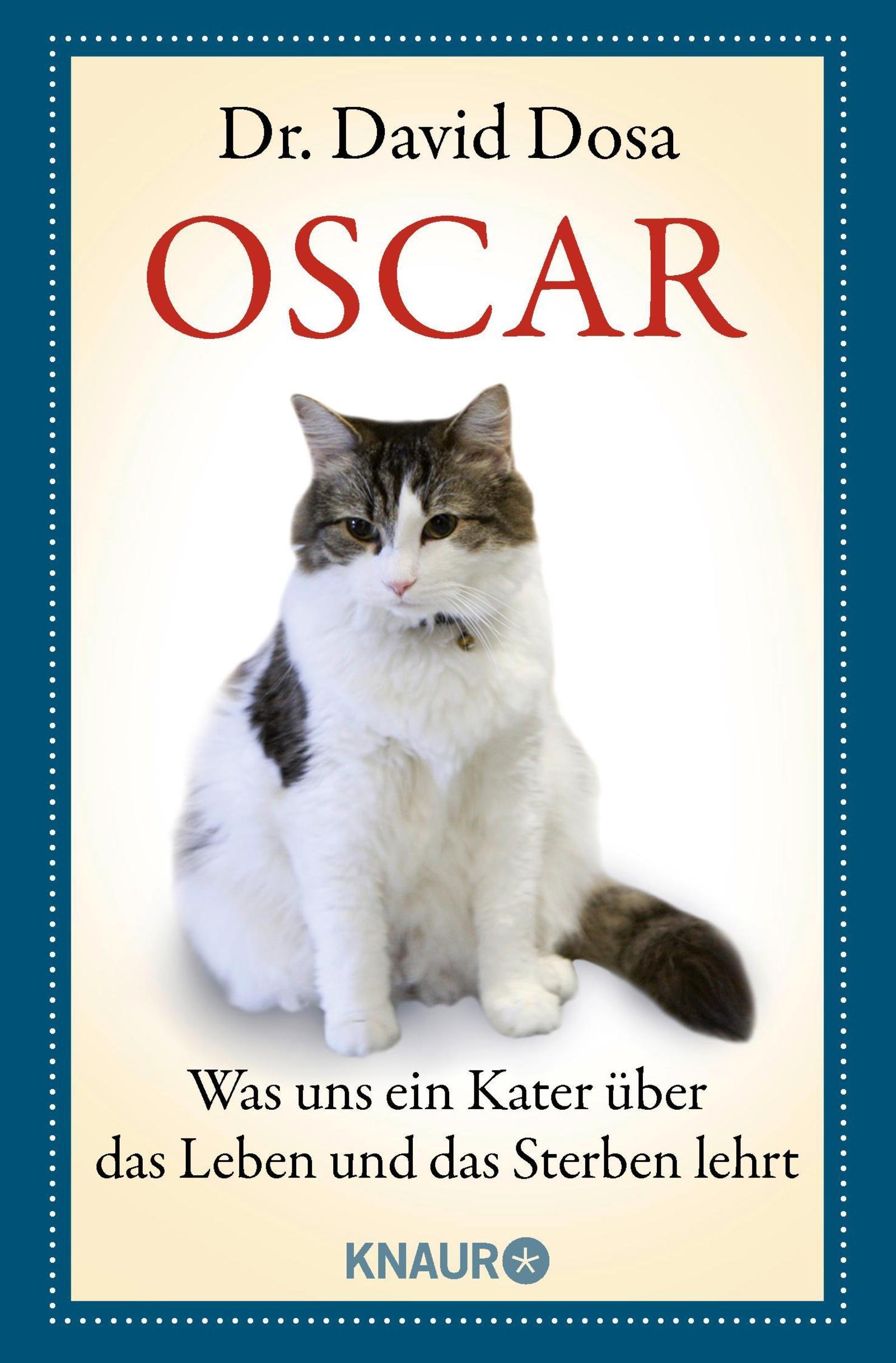 Oscar: Was uns ein Kater über das Leben und das Sterben lehrt Taschenbuch – 3. September 2012 Dr. David Dosa Knaur TB 3426781786 2000 bis 2009 n. Chr.