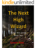 The Next High Wizard: Tower War Series Book Two