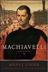 Machiavelli: A Biography Kindle Edition