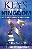 Keys of the Kingdom: The Authority to Establish Heaven on Earth