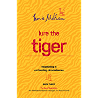 Lure the Tiger: Negotiating in confronting circumstances (The Dao of Negotiation: The Path between Eastern strategies and Western minds Book 3) (English Edition)