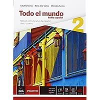 Todo el mundo. Libro alumno-Cuaderno. Con e-book. Con espansione online. Per le Scuole superiori: Secondo volume