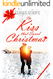The Kiss that Saved Christmas: A Sweet Holiday Romance