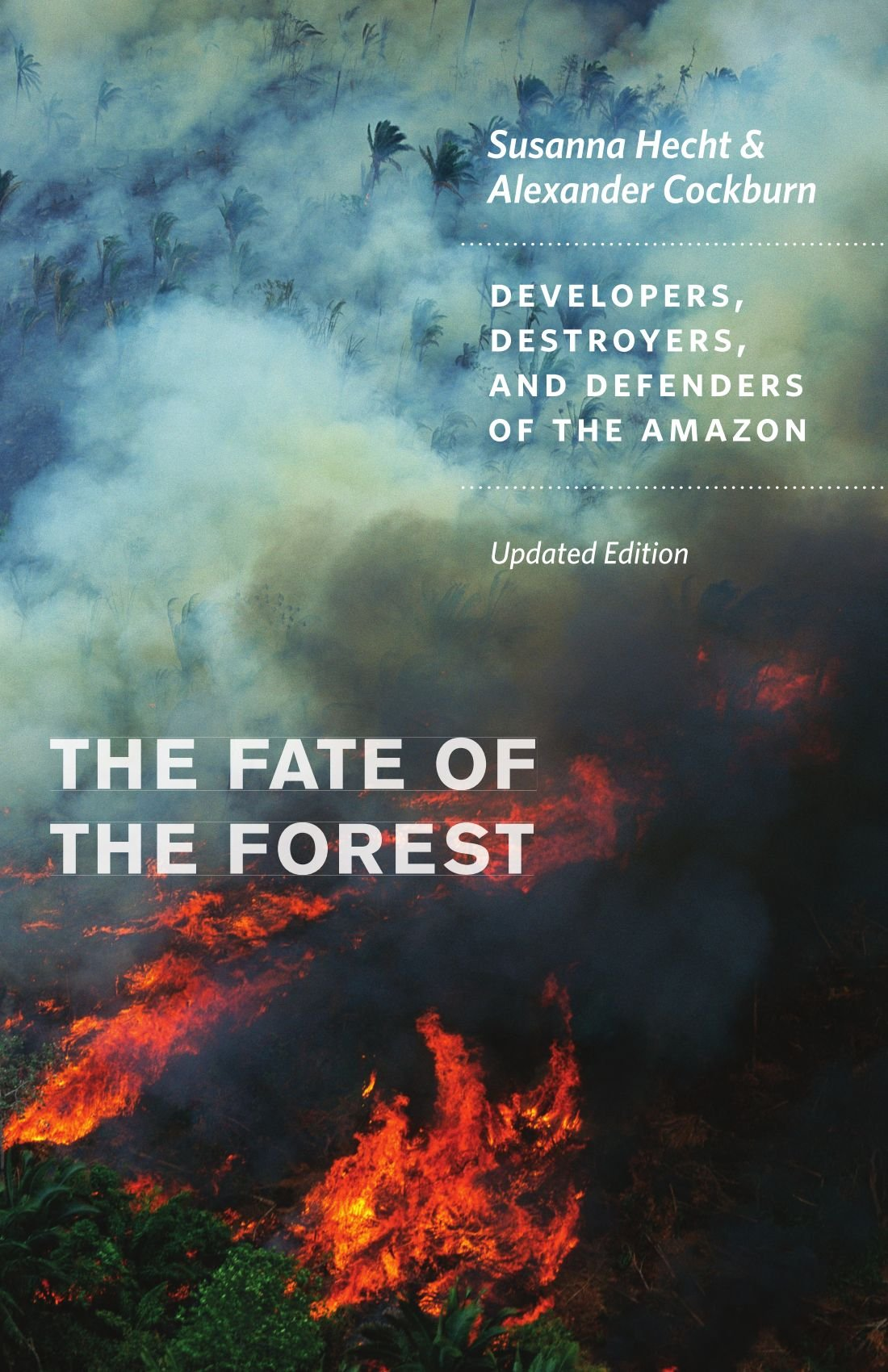 The Fate Of The Forest: Developers, Destroyers, And Defenders Of The  Amazon, Updated Edition: Susanna Hecht, Alexander Cockburn: 9780226322728:  Amazon: