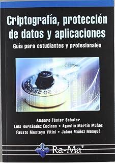 Criptografía, protección de datos y aplicaciones. Una guía para estudiantes y profesionales