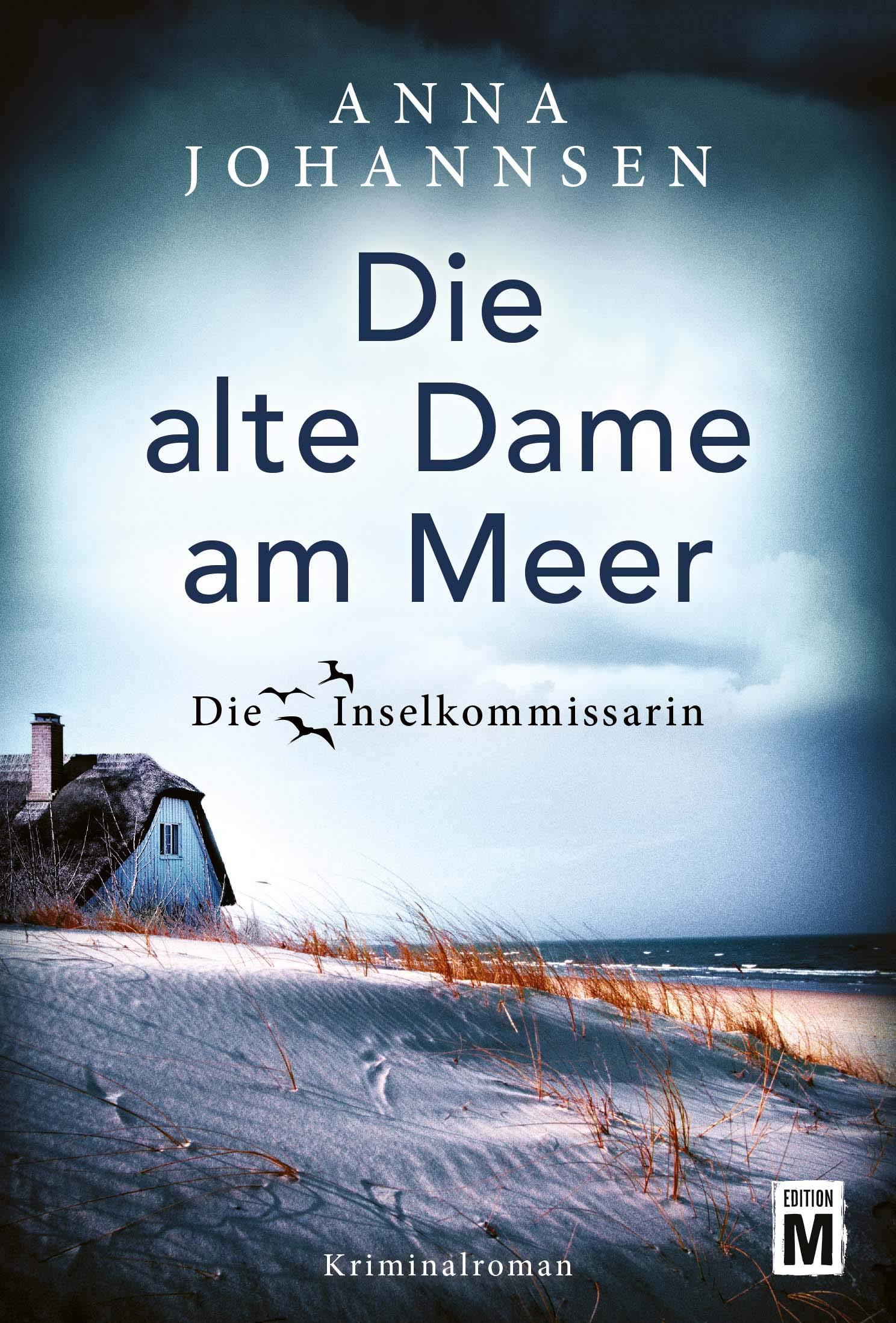 Die alte Dame am Meer (Die Inselkommissarin, Band 3) Taschenbuch – 20. November 2018 Anna Johannsen Edition M 2919804405 TB/Belletristik