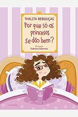 Por que só as princesas se dão bem? eBook Kindle