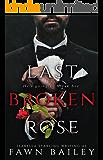 Last Broken Rose (Rose and Thorn Book 3)