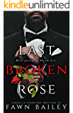 Last Broken Rose: A Dark Captive Romance (Rose and Thorn Book 3)