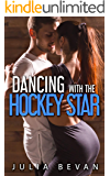 Dancing With The Hockey Star: A Sexy Athlete Romance (Curtain Call Romance Book 1)