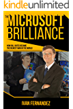 The Microsoft Brilliance : How Bill Gates Became The Richest Man in the World