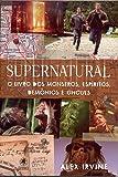 Supernatural. O Livro dos Monstros, Espíritos, Demônios e Ghouls