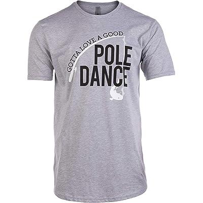 I Love A Good Pole Dance Fishing T-Shirt Funny Novelty Mens tee TShirt