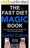 The 5:2 Fast Diet Magic Book: The Cheat's Guide to Easy Weight Loss with Intermittent Fasting