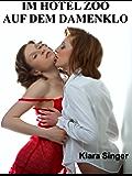Im Hotel Zoo auf dem Damenklo: Erotische Geschichte