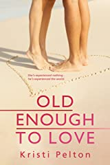 Old Enough to Love... (Just One of the Guys Book 1) Kindle Edition