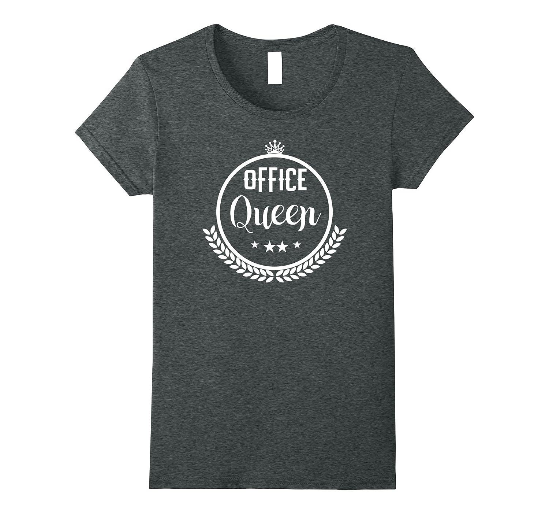 """""""Office Queen"""" Great Secretary Gift Idea Shirt"""