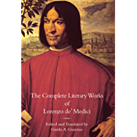 The Complete Literary Works of Lorenzo de' Medici