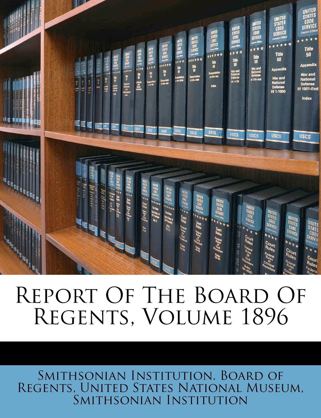 Report Of The Board Of Regents, Volume 1896 pdf