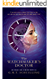 The Watchmaker's Doctor (Erase And Rewind Book 1) (English Edition)