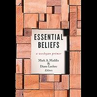 Essential Beliefs: A Wesleyan Primer