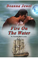 Fire on the Water (No Turning Back Book 1) Kindle Edition