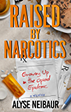 Raised By Narcotics: Growing up in the opioid epidemic