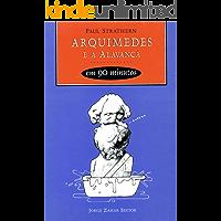 Arquimedes e a Alavanca em 90 minutos (Cientistas em 90 Minutos)