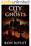 City of Ghosts: Supernatural Horror with Scary Ghosts & Haunted Houses (Death Hunter Series Book 1)