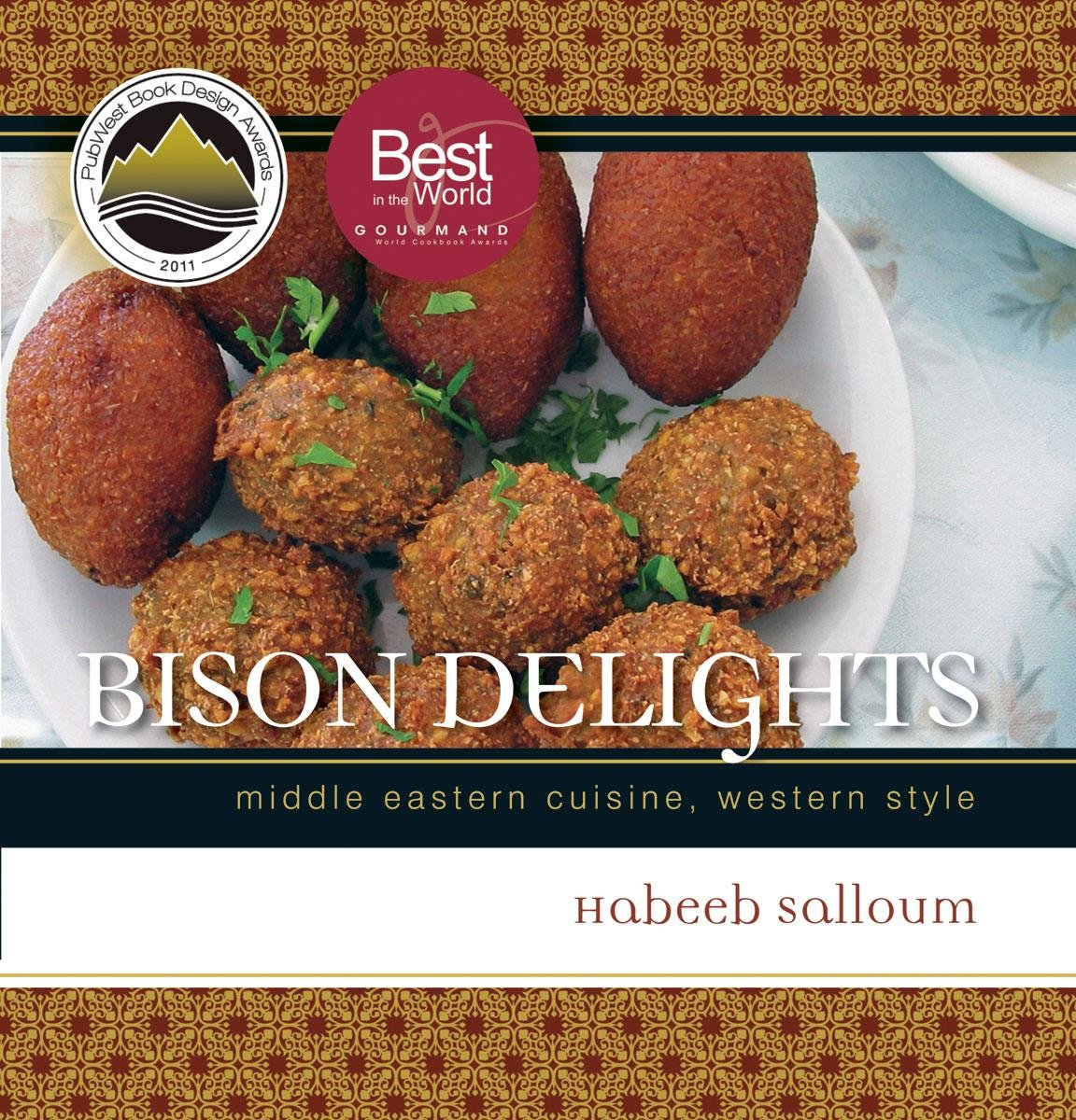 Download Bison Delights: Middle Eastern Cuisine, Western Style (Trade Books Based in Scholarship) pdf
