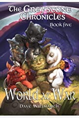 The Greystone Chronicles Book Five: World At War Kindle Edition